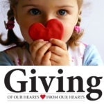 Giving: Of Our Hearts, From Our Hearts