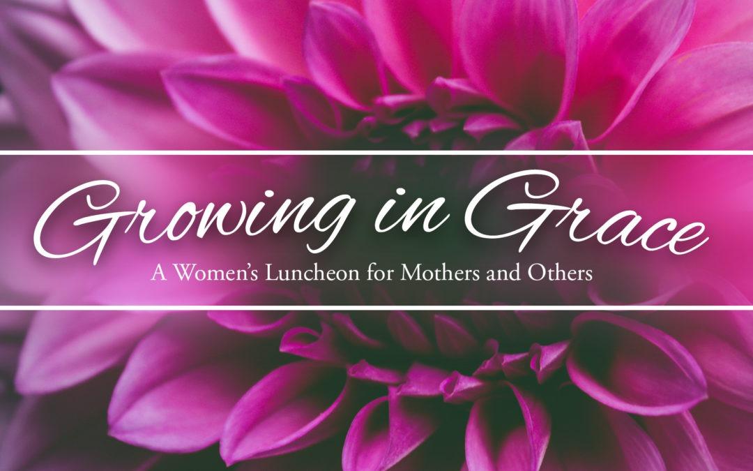 Growing in Grace Ladies' Luncheon